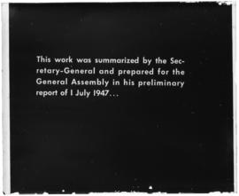 This work was summarized by the Secretary-General and prepared for the General Assembly in this preliminary report of 1 July 1947.