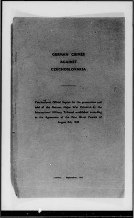 UNWCC - German War Crimes against Czechoslovakia, Official report for the prosecution & trial...