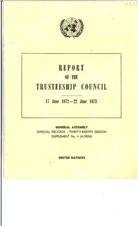 Trusteeship Council - 40th session 1973 (14) - Report of Trusteeship Council to the General Assembly